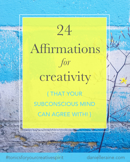Affirmations for creativity danielle raine creativity coaching blog copy